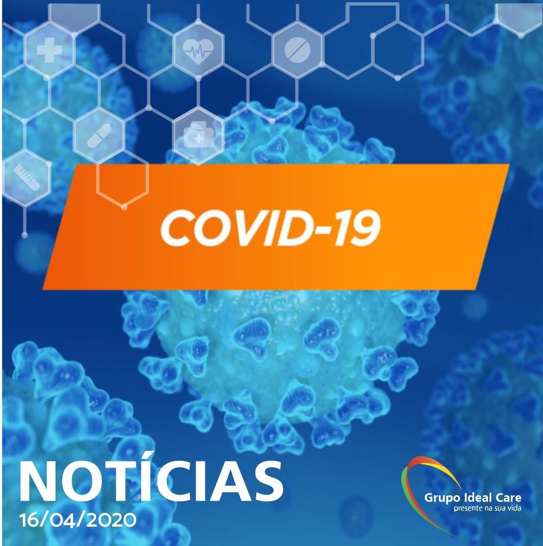 Últimas Notícias sobre o COVID19 -16/04/2020